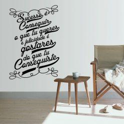 Sucesso é gostares do que conseguiste, autocolante decorativo de parede.