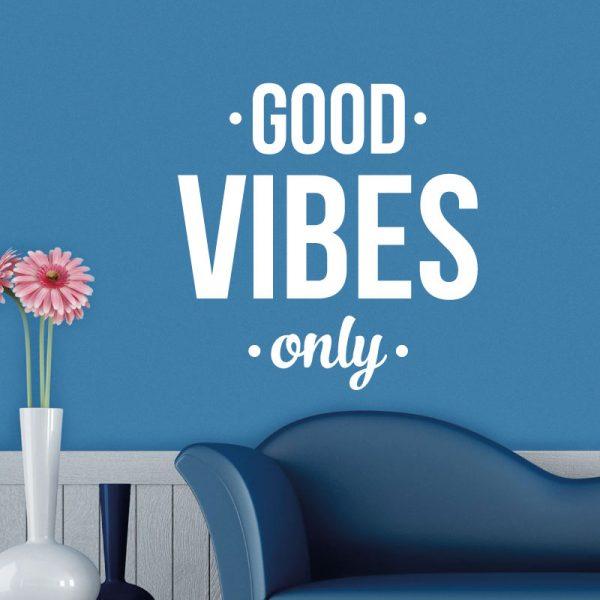 Good vibes only, vinil autocolante de parede.