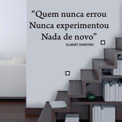 """Quem nunca errou Nunca experimentou Nada de novo"""", frase Albert Einstein em autocolante decorativo de parede"""