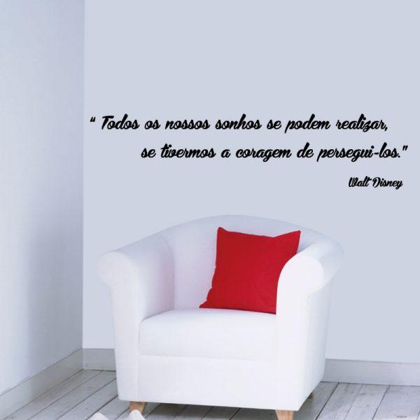 Todos os nossos sonhos se podem realizar, se tivermos a coragem de persegui-los. frase (Walt Disney) em vinil autocolante decorativo de parede.