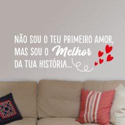Não sou o teu primeiro amor, mas sou o melhor da tua história autocolante decorativo de parede