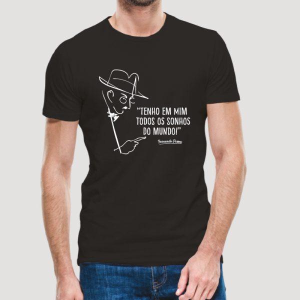 T-shirt Tenho em mim todos os sonhos do mundo. Fernando Pessoa. T-Shirts unissexo 100% Algodão, moderna e básica de manga curta com visual contemporâneo.